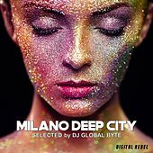 Milano Deep City (Selected by Dj Global Byte) von Various Artists