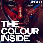 The Colour Inside Episode 4 di Various Artists