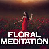 Floral Meditation by Various Artists