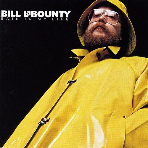 Rain In My Life by Bill LaBounty