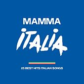 Mamma italia (25 Best Hits Italian Songs) di Various Artists