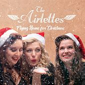 Flying Home for Christmas by The Airlettes