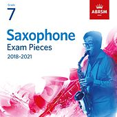 ABRSM Saxophone Exam Pieces 2018-2021, Grade 7 by Various Artists