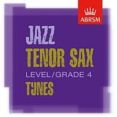 ABRSM Tenor Sax Tunes, Grade 4 by Various Artists
