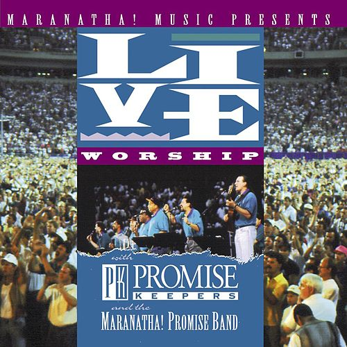 Live Worship With Promise Keepers by Maranatha! Promise Band