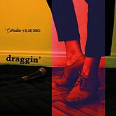 Draggin' by Christine