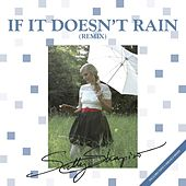 If It Doesn't Rain (Tony Carrasco Remix) von Sally Shapiro