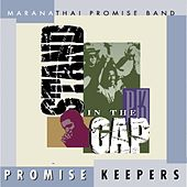 Promise Keepers - Stand In The Gap by Maranatha! Promise Band