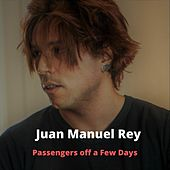 Passengers Off a Few Days de Juan Manuel Rey