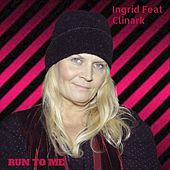 Run to Me (feat. Clinark) de In-Grid