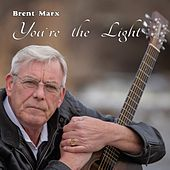 You're the Light de Brent Marx