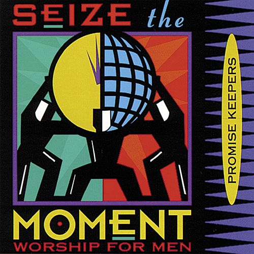 Promise Keepers - Seize The Moment by Maranatha! Promise Band