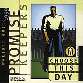 Promise Keepers - Choose This Day by Maranatha! Promise Band