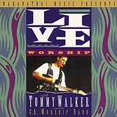 Live Worship With Tommy Walker by Tommy Walker