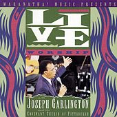 Live Worship With Joseph Garlington And The Covenant Church Of Pittsburgh by Joseph Garlington