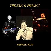 Impressions by The Eric G Project