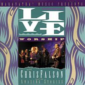Live Worship With Chris Falson And The Amazing Stories by Various Artists
