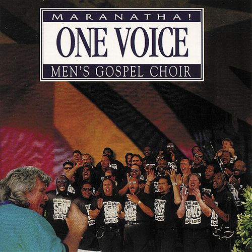 One Voice Maranatha! Men's Gospel Choir by Various Artists