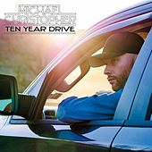Ten Year Drive by Michael Christopher