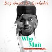 Who Da Man de Boy Gnice
