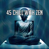 45 Chill with Zen von Study Concentration