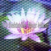 59 Rekindle Your Mind de Zen Meditation and Natural White Noise and New Age Deep Massage