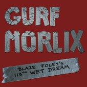 Blaze Foley's 113th Wet Dream by Gurf Morlix
