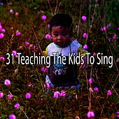 31 Teaching the Kids to Sing by Canciones Infantiles