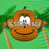 16 Songs 4 Kidz by Canciones Infantiles
