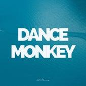Dance Monkey by ItsAMoney