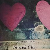 Lesser Expectations by Slavek Clay