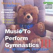Music to Perform Gymnastics III by William Verkler