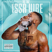 Issa Vibe by Big Tobz