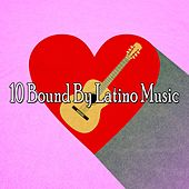 10 Bound by Latino Music by Instrumental
