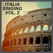 Italia Singing Vol. 2 - THE BEST ITALIAN SONGS SUNG BY FOREIGN ARTISTS di Various Artists