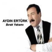 Bırak Yakamı von Aydın Ertürk