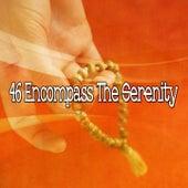 46 Encompass the Serenity von Entspannungsmusik