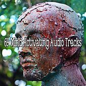 69 Mind Activating Audio Tracks von Lullabies for Deep Meditation
