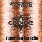 Fuder Seu Xerecão de DJ Cabide
