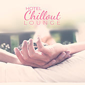 Hotel Chillout Lounge by Chillout Café