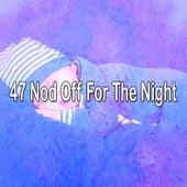 47 Nod Off for the Night by Relajacion Del Mar