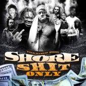 Shore Shit Only von Talk Is Cheap Ent