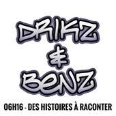 06h16 - Des histoires à raconter by Drikz