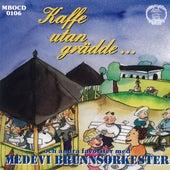 Kaffe utan grädde von Medevi Brunnsorkester