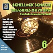 Schellack Schätze - Treasures on 78 rpm from Berlin, Europe and the world, Vol. 6 (2nd Revised Edition) de various