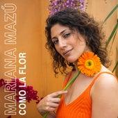 Como la Flor de Mariana Mazú