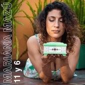 11 Y 6 de Mariana Mazú