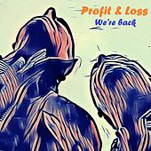 We´re Back by Profit