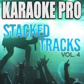 Stacked Tracks, Vol. 4 (Karaoke Version) de Karaoke Pro