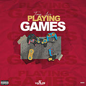 Playing Games by Troy Ave